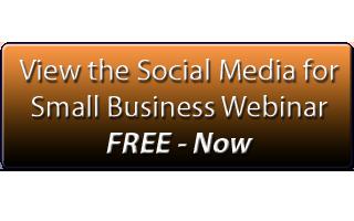 Social Media For Small Business Webinar